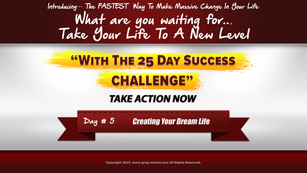 Day 5: Creating Your Dream Life