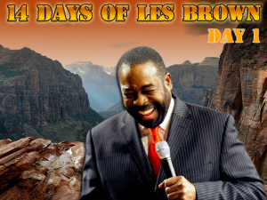 14-days-of-les-brown-Day-1