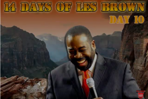 14-days-of-les-brown-day-10