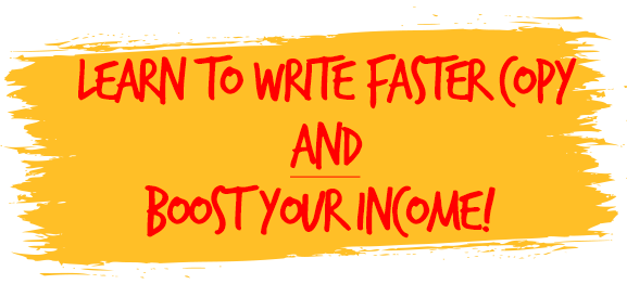 Learn To Write FASTER Copy AND Boost Your Income!