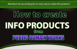 How to create info products from public domain works-b