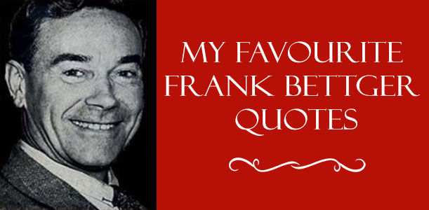 frank-bettger-my-favourite-quotes