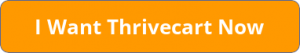 button_i-want-thrivecart-now